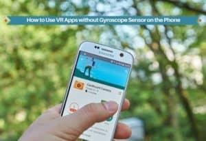 VR Apps without Gyroscope Sensor